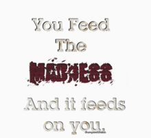 Feed The Madness by CloBrim