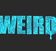 Weird by Angchor