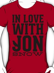 IN LOVE WITH JON SNOW T-Shirt