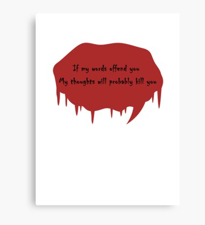 If My Words Offend You.... Canvas Print