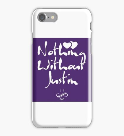 Nothing Without Justin iPhone Case/Skin