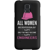 All Women are Created Equal but Only The Finest Become Engineers - T-shirts & Hoodies Samsung Galaxy Case/Skin