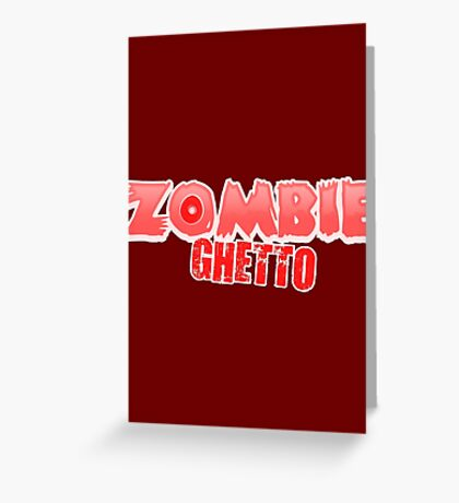 ZOMBIE GHETTO Greeting Card
