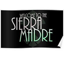 Welcome to the Sierra Madre  Poster