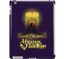I Will Always Find You iPad Case/Skin