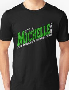 It's A Michelle Thing! - Forest Green Unisex T-Shirt