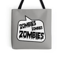 ZOMBIES ZOMBIES ZOMBIES SPEECH BUBBLE by Zombie Ghetto Tote Bag