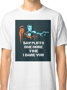 Say Pluto One More Time Classic T-Shirt