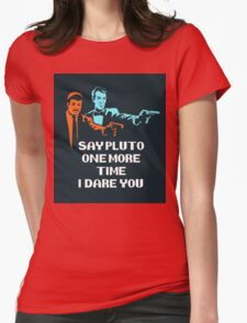 Say Pluto One More Time Womens Fitted T-Shirt