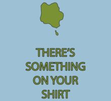 There's something on your shirt! Kids Clothes