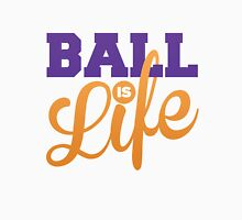 Ball is Life Unisex T-Shirt