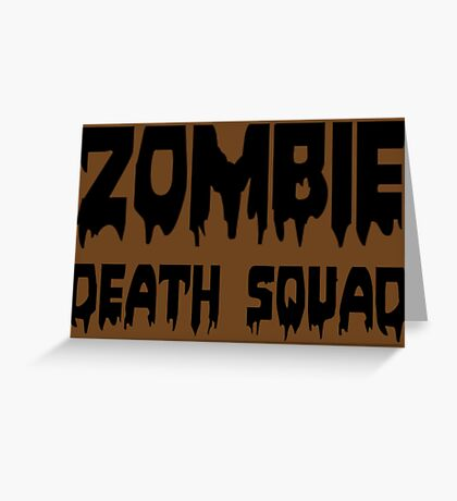 ZOMBIE DEATH SQUAD by Zombie Ghetto Greeting Card