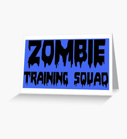 ZOMBIE TRAINING SQUAD by Zombie Ghetto Greeting Card