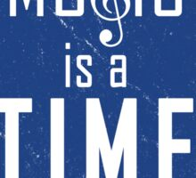 Music is a time machine Sticker