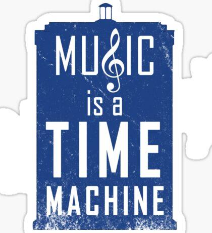 Music is a time machine Sticker