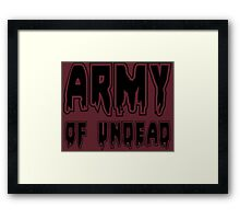 ARMY OF UNDEAD by Zombie Ghetto Framed Print