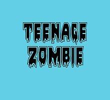 TEENAGE ZOMBIE by Zombie Ghetto by ZombieGhetto