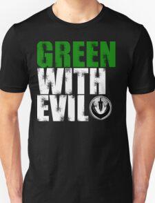 Green With Evil Shirt T-Shirt