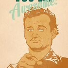 You're Awesome! Bill Murray by tobypotter