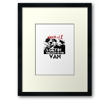 Withnail and I - Get in the Back of the Van Framed Print