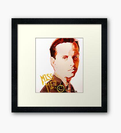 Miss me? - Jim Moriarty Framed Print