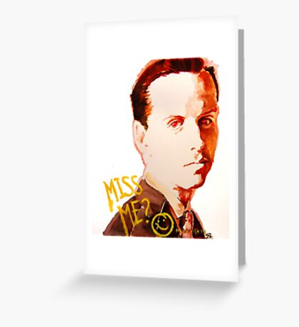 Miss me? - Jim Moriarty Greeting Card