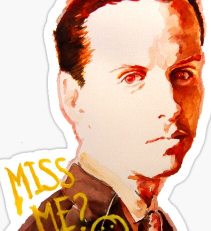 Miss me? - Jim Moriarty Sticker