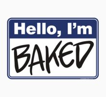 Hello, I'm Baked  by Rev. Shakes Spear