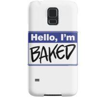 Hello, I'm Baked  Samsung Galaxy Case/Skin
