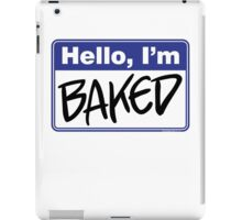 Hello, I'm Baked  iPad Case/Skin