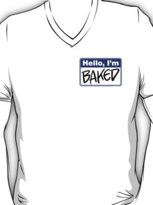 Hello, I'm Baked - Shirt for Stoners T-Shirt