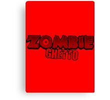 ZOMBIE GHETTO Canvas Print