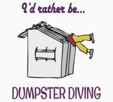 I'd rather be dumpster diving (Eva's color special) Kids Clothes
