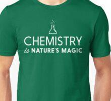 Chemistry Is Nature's Magic Unisex T-Shirt