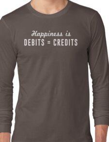 Happiness is Debts = Credits Long Sleeve T-Shirt