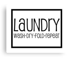Laundry (Wash, Dry, Fold, Repeat) Canvas Print