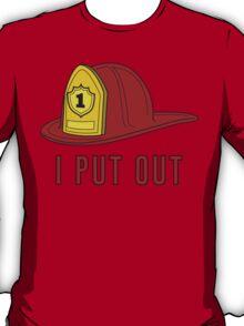 I Put Out T-Shirt