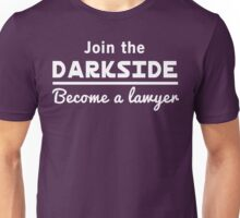 Join The Dark Side, Become a Lawyer Unisex T-Shirt