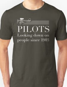Pilots - Looking Down On People Since 1903 Unisex T-Shirt