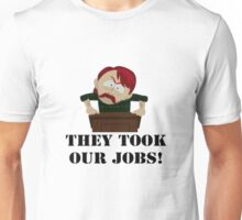 Southpark- They took our JOBS! Unisex T-Shirt
