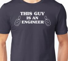 This Guy Is An Engineer Unisex T-Shirt