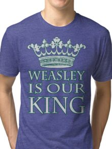 Weasley Is Our King (Slytherine) Tri-blend T-Shirt