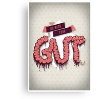 Go With Your Gut Canvas Print
