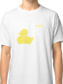 The Snuggly Duckling - WHITE Classic T-Shirt