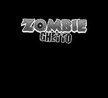 ZOMBIE GHETTO by ZombieGhetto