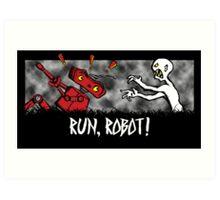Run, Robot! Art Print