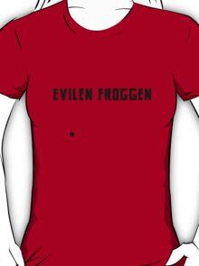 Evilen Froggen! T-Shirt