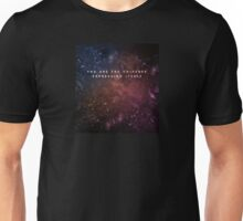 You are the universe expressing itself Unisex T-Shirt