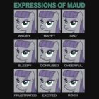 Expressions of Maud Tshirt by broniesunite