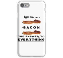 Bacon- The Answer to everything iPhone Case/Skin